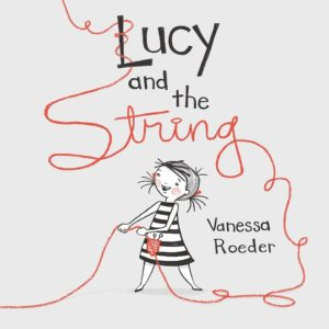 Lucy and the String by Vanessa Roeder (cover)